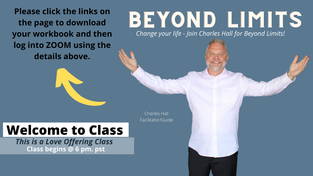 Beyond Limits Welcome to Class